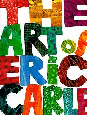 The Art of Eric Carle by Carle, Eric