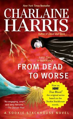 From Dead to Worse (Southern Vampire Mysteries, No. 8), Charlaine Harris