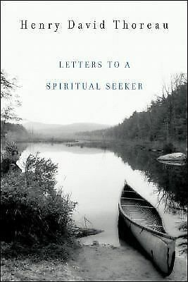 Letters to a Spiritual Seeker by Thoreau, Henry D.