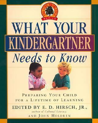 What Your Kindergartner Needs to Know: Preparing Your Child for a Lifetime of L