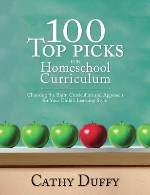 100 Top Picks for Homeschool Curriculum: Choosing the Right Curriculum and Appr