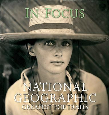 In Focus: National Geographic Greatest Portraits (National Geographic Collector