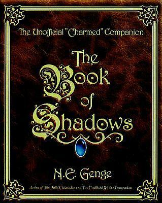 The Book of Shadows : The Unofficial Charmed Companion  Genge, Ngaire E.