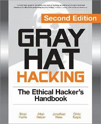 Gray Hat Hacking, Second Edition: The Ethical Hacker's Handbook, Ness, Jonathan,