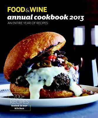 FOOD & WINE Annual Cookbook 2013: An Entire Year of Recipes, Food & Wine, Very G