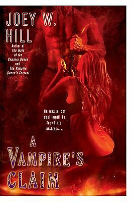 A Vampire's Claim (Vampire Queen) Hill, Joey W.