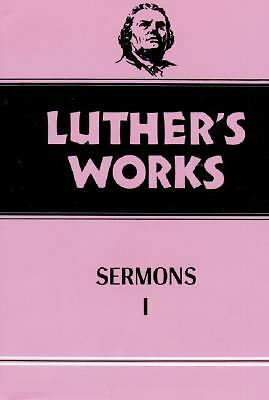 Luther's Works, Volume 51: Sermons I  Martin Luther