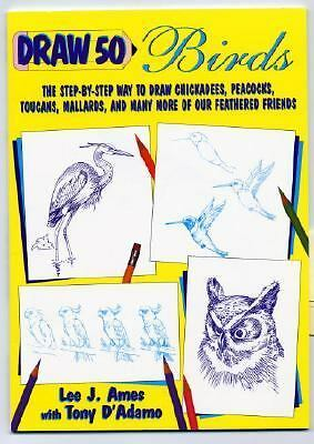 Draw 50 Birds: The Step-by-Step Way to Draw Chickadees, Peacocks, Toucans, Malla
