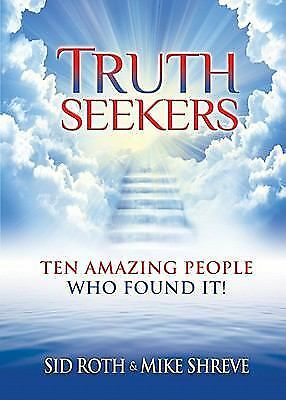 Truth Seekers: Ten Amazing People Who Found It!  Roth, Sid, Shreve, Mike