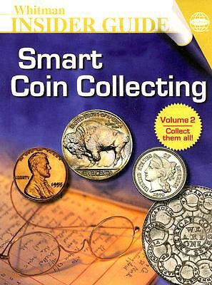 Smart Coin Collecting (Whitman Insider Guides) by Q. David Bowers