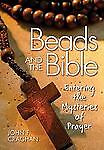 Beads and the Bible: Entering the Mysteries of Prayer, Craghan, John, Very Good