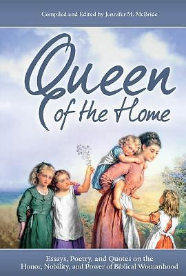 Queen of the Home  Jennifer M. McBride