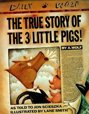 The True Story of the 3 Little Pigs!  Jon Scieszka