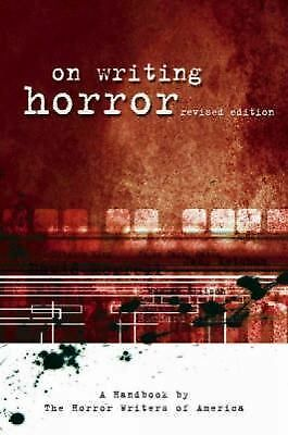 On Writing Horror: A Handbook by the Horror Writers Association  Horror Writers
