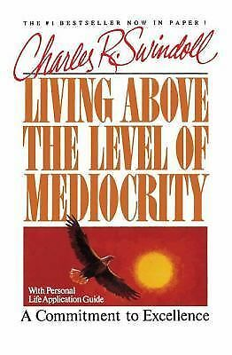 Living Above the Level of Mediocrity, Swindoll, Charles R.