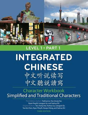 Integrated Chinese Character Workbook: Level 1, Part 1 (Simplified & Traditional