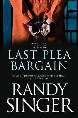 The Last Plea Bargain by Singer, Randy
