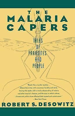 The Malaria Capers: Tales of Parasites and People, Desowitz, Robert S.