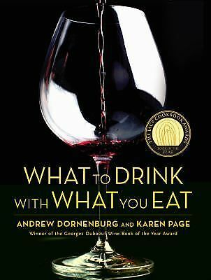What to Drink with What You Eat: The Definitive Guide to Pairing Food with Wine