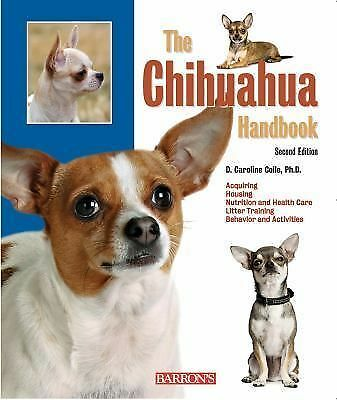 The Chihuahua Handbook (Barron's Pet Handbooks), Coile Ph.D., D. Caroline, Good