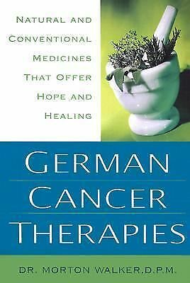 German Cancer Therapies: Natural and Conventional Medicines That Offer Hope and