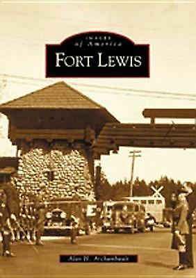 Fort Lewis   (WA)   (Images of America) by Archambault, Alan H.