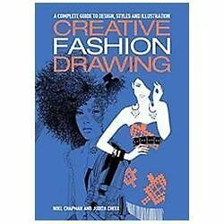 Creative Fashion Drawing: A Complete Guide to Design, Styles and Illustration (