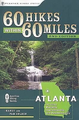 60 Hikes Within 60 Miles: Atlanta: Including Marietta, Lawrenceville, and Peach
