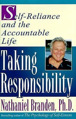 TAKING RESPONSIBILITY: Self Reliance and the Accountable Life, Branden, Nathanie