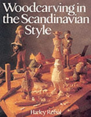 Woodcarving In The Scandinavian Style, Refsal, Harley, Acceptable Book