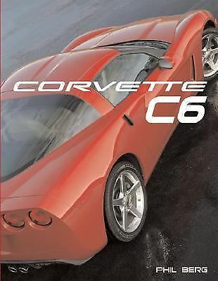 Corvette C6 (Launch book)  Berg, Phil