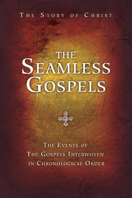 The Seamless Gospels: The Story of Christ: the Events of the Gospels Interwoven