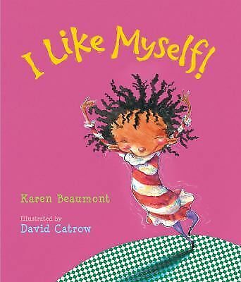 I Like Myself! by Beaumont, Karen