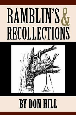 Ramblin's & Recollections, Hill, Don