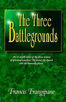 The Three Battlegrounds, Francis Frangipane, Good Condition, Book