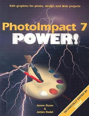"PhotoImpact 7 Power!, Rodel, James ""Iacobus"", Dunn, Jason, Good Book"