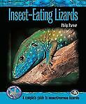 Insect-Eating Lizards (Complete Herp Care) by Purser, Philip