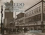 Toledo: Our Life, Our Times, Our Town 1800s-1950, , Good Book