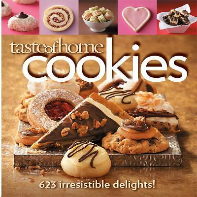 Taste of Home Cookies: 623 Irresistible Delights by Taste Of Home