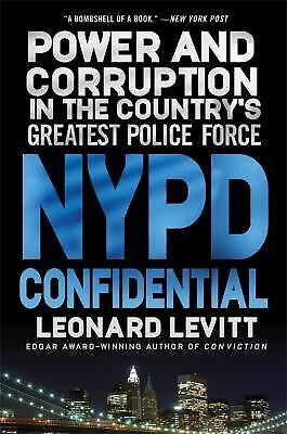 NYPD Confidential: Power and Corruption in the Country's Greatest Police Force,