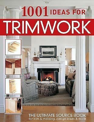 1001 Ideas for Trimwork (Home Decorating) (English and English Edition), Trim, H