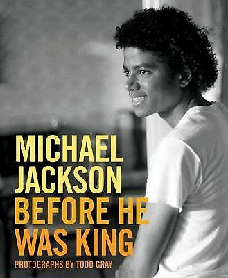 Michael Jackson: Before He Was King by Gray, Todd