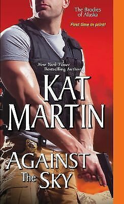 Against the Sky (The Brodies Of Alaska) by Martin, Kat