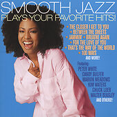 Smooth Jazz Plays Your Favorite Hits by