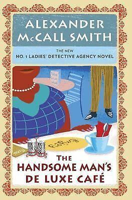 The Handsome Man's De Luxe Café: No. 1 Ladies' Detective Agency (15), McCall Smi