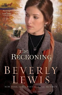 The Reckoning (The Heritage of Lancaster County #3), Beverly Lewis