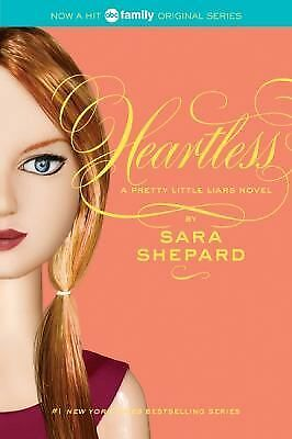 Heartless (Pretty Little Liars, Book 7), Shepard, Sara