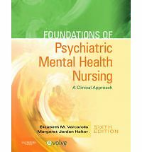Foundations of Psychiatric Mental Health Nursing: A Clinical Approach, 6e, Varc