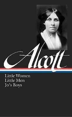 Louisa May Alcott: Little Women, Little Men, Jo's Boys: (Library of America #15