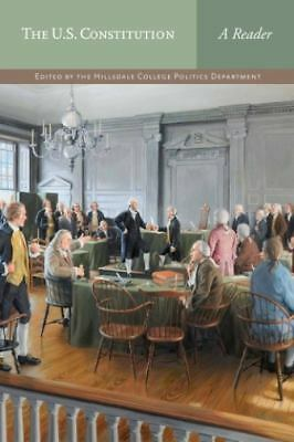 The U.S. Constitution: A Reader by Hillsdale College Politics Faculty